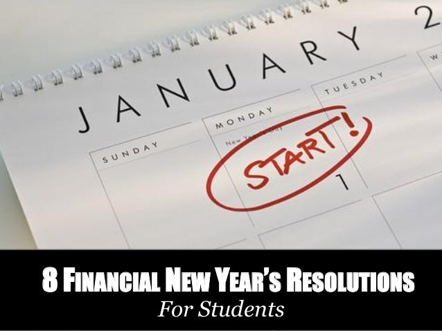 8 FINANCIAL NEW YEAR'S RESOLUTIONS For Students