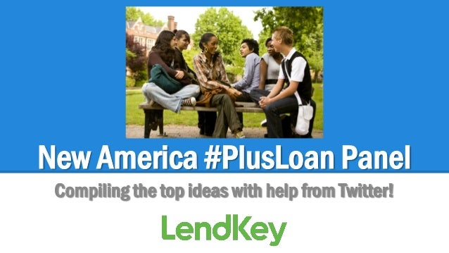 New America #PlusLoan Panel Compiling the top ideas with help from Twitter!