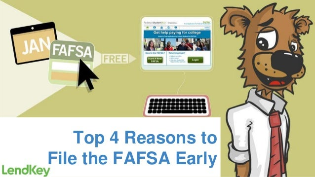 Top 4 Reasons to File the FAFSA Early