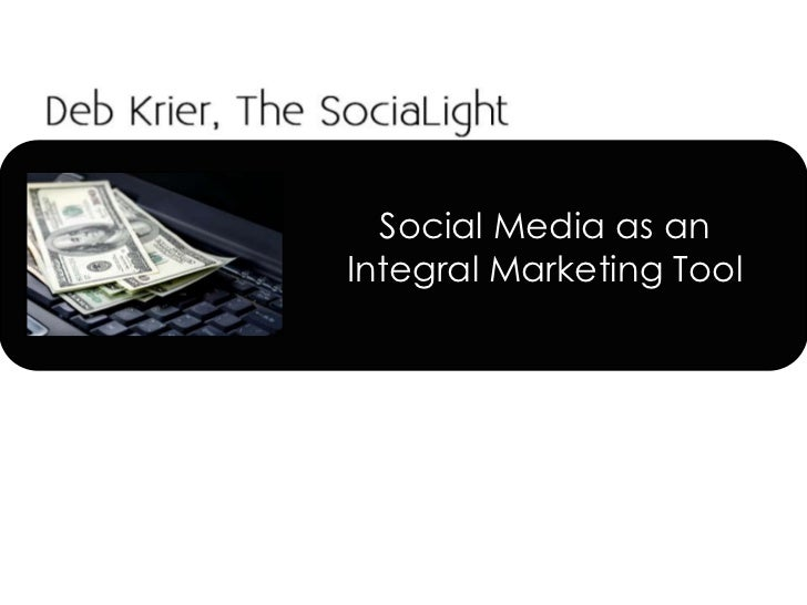 Social Media as an Integral Marketing Tool<br />