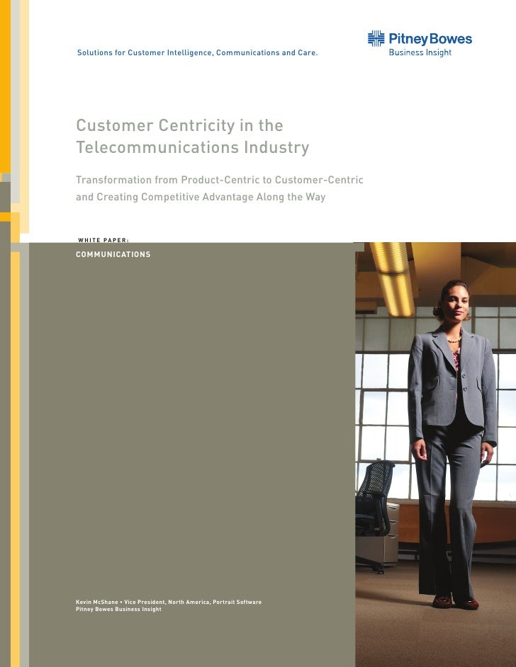 Solutions for Customer Intelligence, Communications and Care.Customer Centricity in theTelecommunications IndustryTransfor...