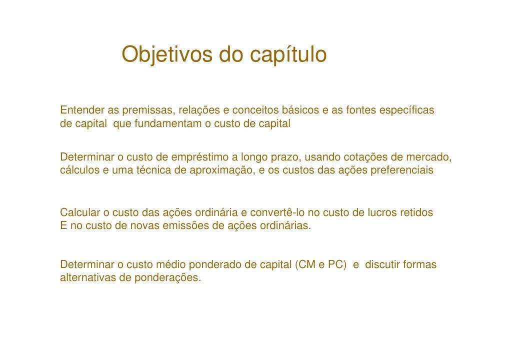 Objetivos do capítulo  Entender as premissas, relações e conceitos básicos e as fontes específicas de capital que fundamen...