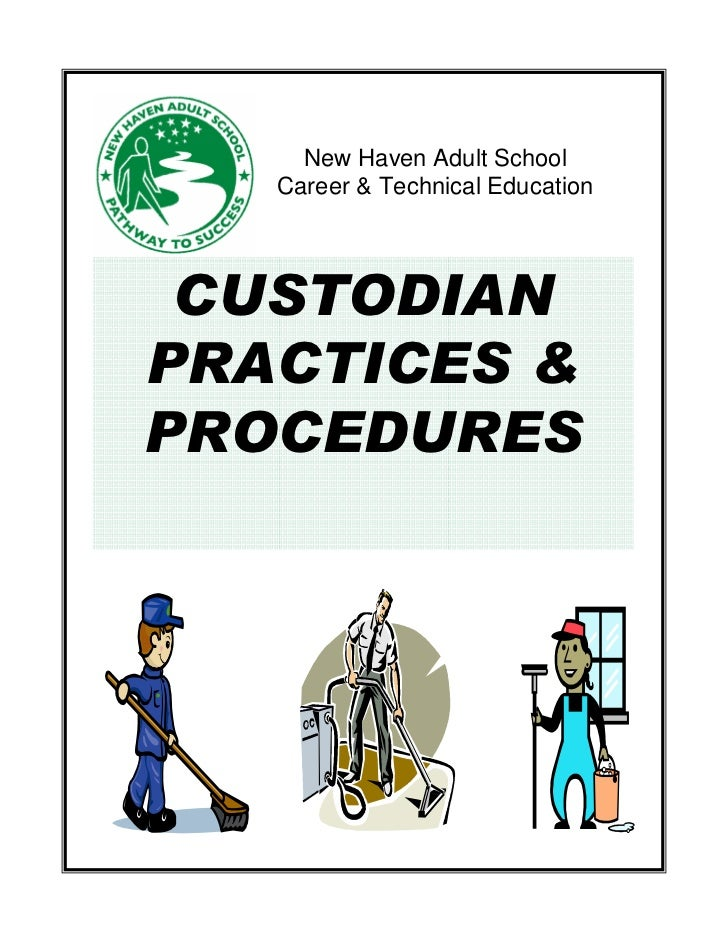 New Haven Adult School   Career & Technical Education CUSTODIANPRACTICES &PROCEDURES