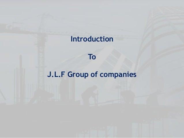 IntroductionToJ.L.F Group of companies
