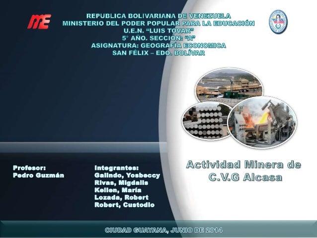 Profesor:  Pedro Guzmán  Integrantes:  Galindo, Yosbeccy  Rivas, Migdalis  Kellen, María  Lozada, Robert  Robert, Custodio