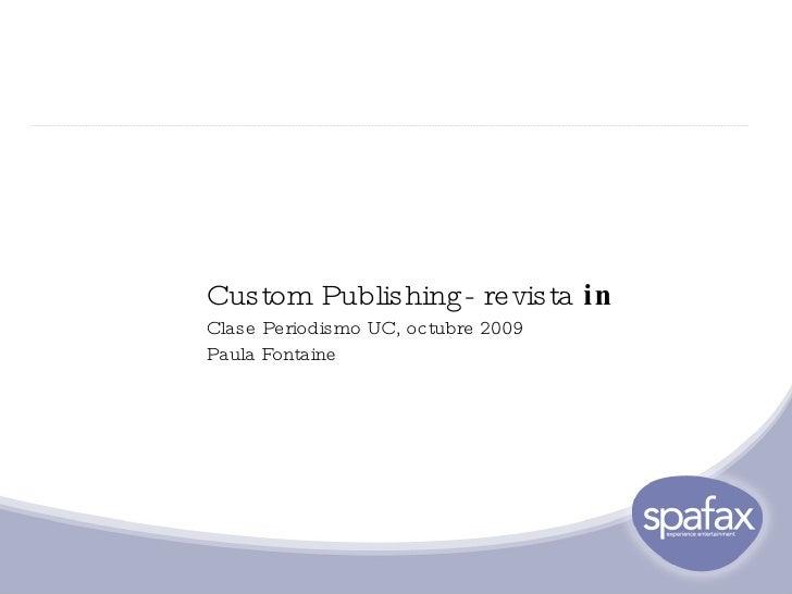 Custom Publishing- revista  in Clase Periodismo UC, octubre 2009 Paula Fontaine