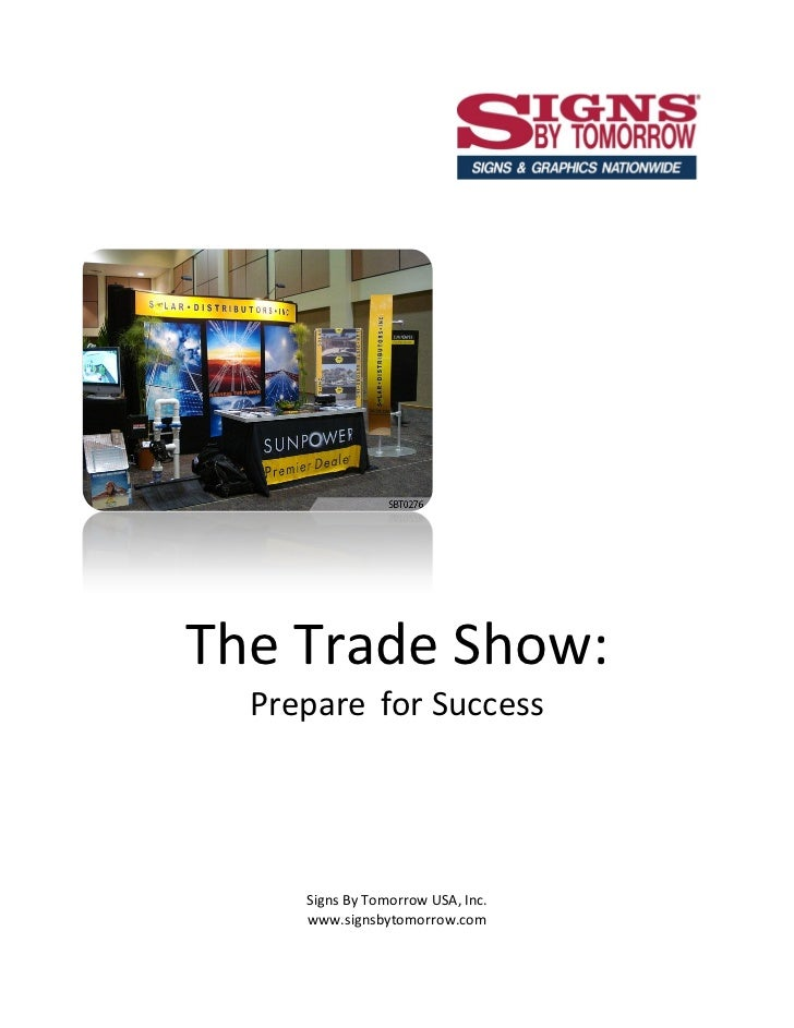 The Trade Show:  Prepare for Success     Signs By Tomorrow USA, Inc.     www.signsbytomorrow.com