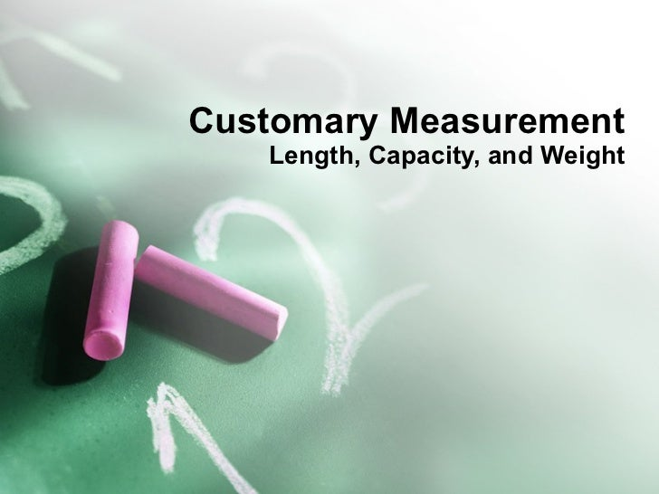 Customary Measurement Length, Capacity, and Weight