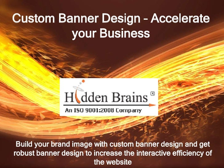 Custom Banner Design – Accelerate         your Business Build your brand image with custom banner design and getrobust ban...