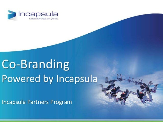 Co-BrandingPowered by IncapsulaIncapsula Partners Program