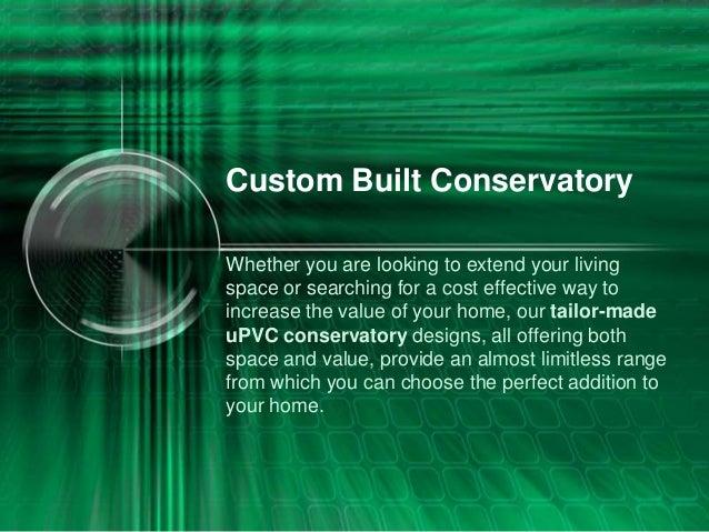 Custom built conservatory