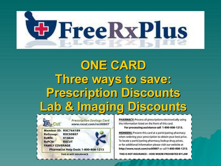 ONE CARD Three ways to save: Prescription Discounts Lab & Imaging Discounts