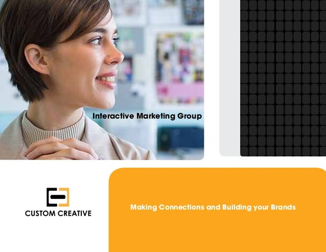 Interactive Marketing Group  Making Connections and Building your Brands