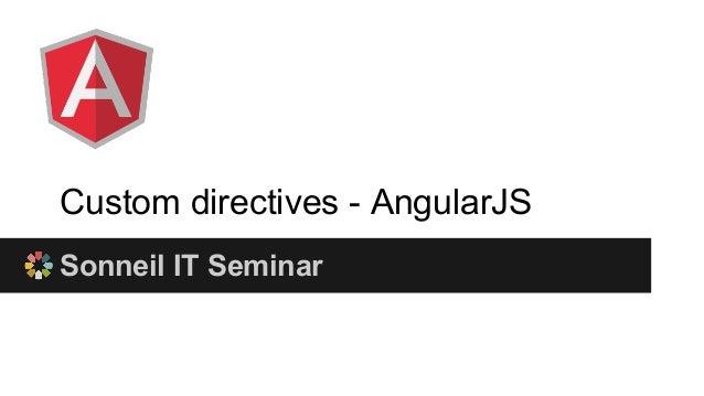Custom directives - AngularJS Sonneil IT Seminar