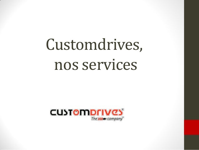Customdrives, nos services