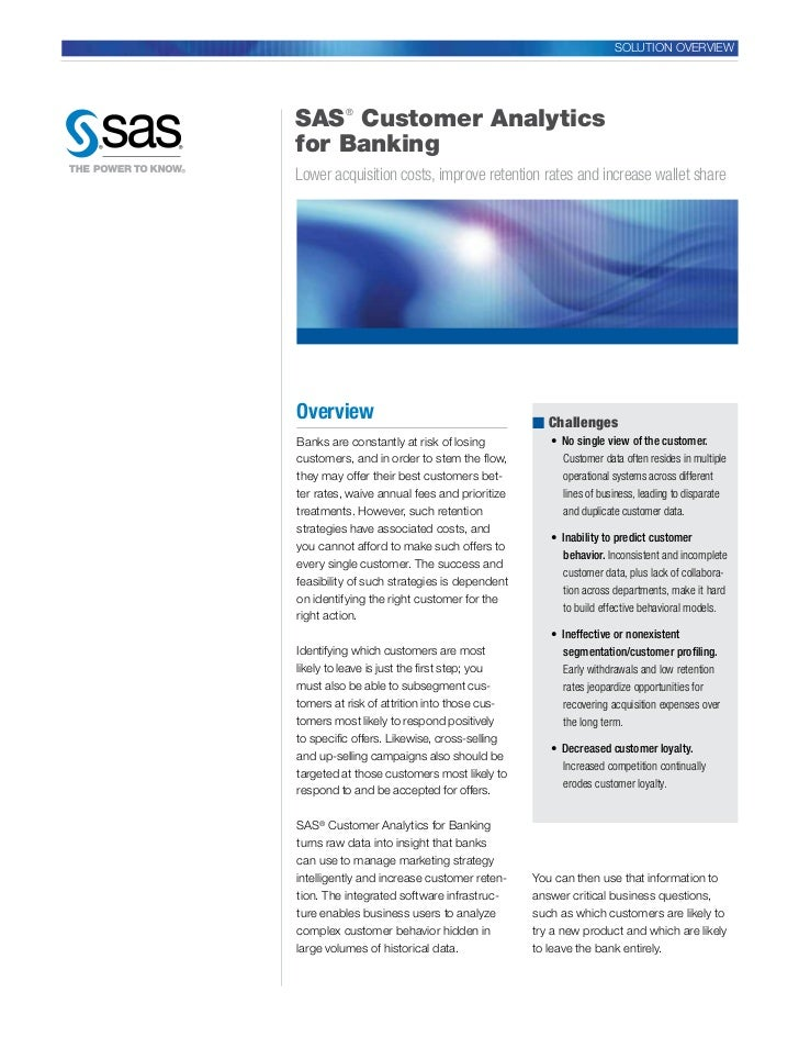 SOLUTION OVERVIEWSAS Customer Analytics         ®for BankingLower acquisition costs, improve retention rates and increase ...
