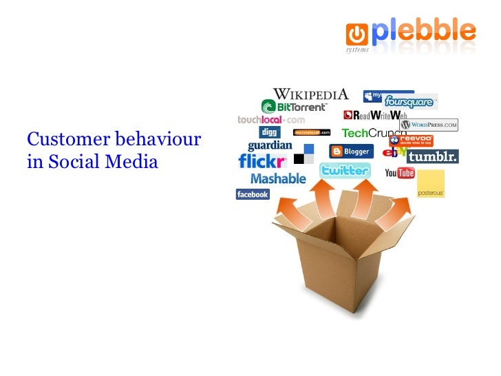 Customer behaviour in Social Media