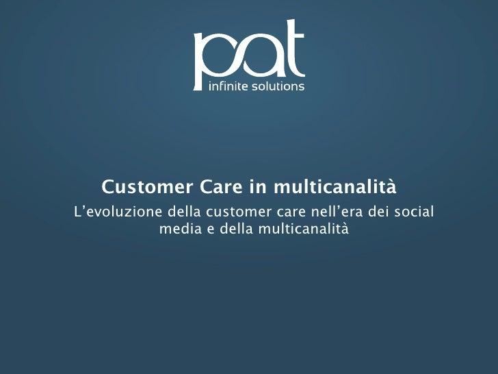 Customer Care in multicanalitàL'evoluzione della customer care nell'era dei social            media e della multicanalità