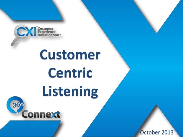 Customer Centric Listening October 2013