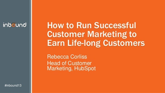 How to Run Successful Customer Marketing to Earn Life-Long Customers