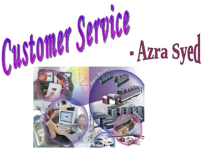 Customer Service - Azra Syed