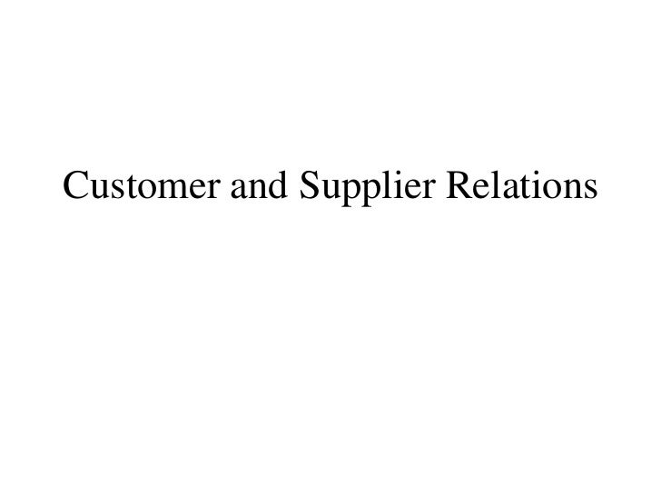 Customer and Supplier Relations