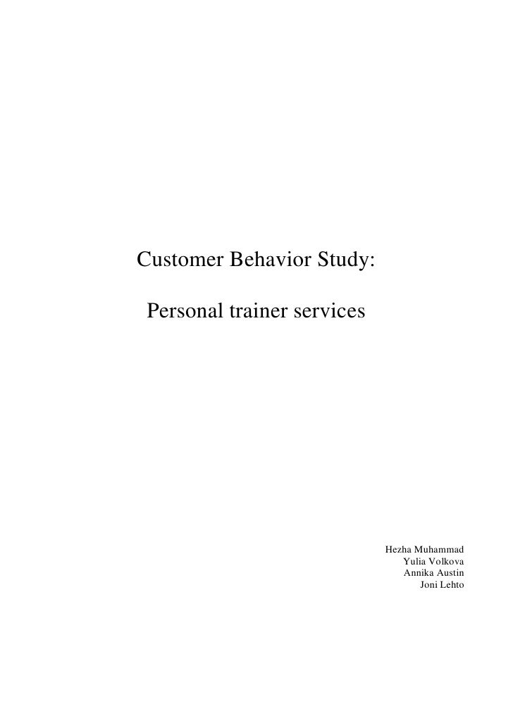 Customer Behavior Study:  Personal trainer services                                 Hezha Muhammad                        ...