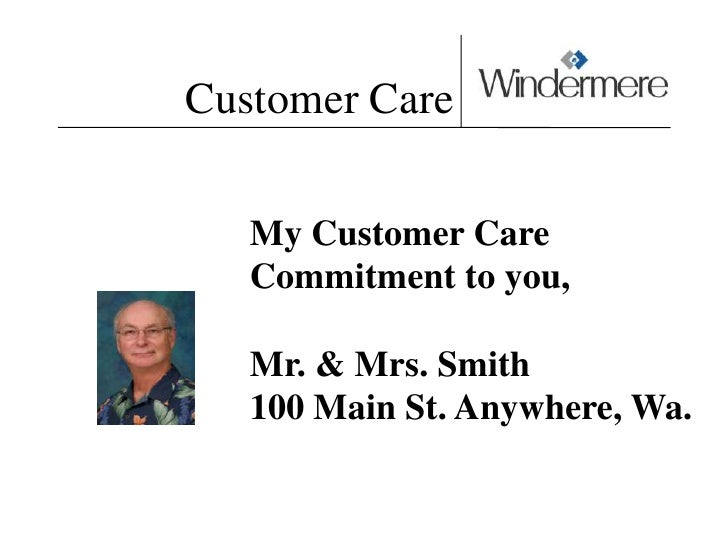 Customer Care<br />My Customer Care Commitment to you, <br />Mr. & Mrs. Smith<br />100 Main St. Anywhere, Wa.<br />