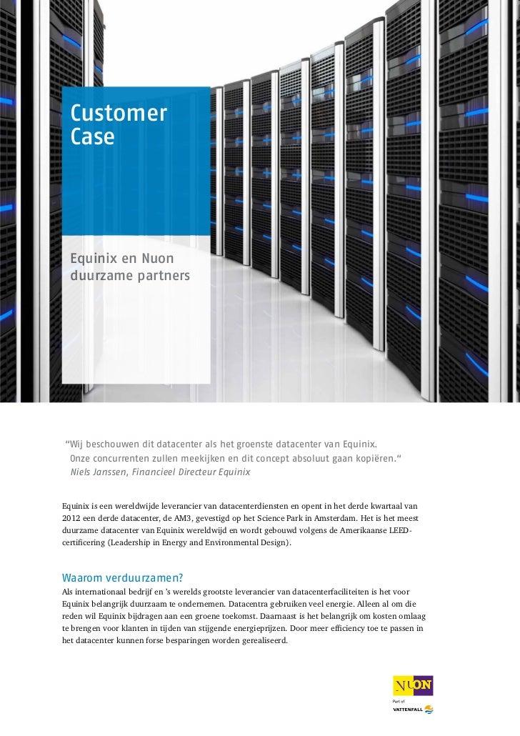"""Customer  Case  Equinix en Nuon  duurzame partners"""" ij beschouwen dit datacenter als het groenste datacenter van Equinix. ..."""