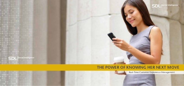 The Power of Knowing her Next MoveReal-Time Customer Experience Management