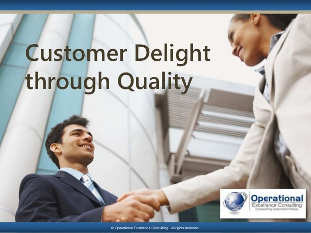 Customer Delight through Quality by Operational Excellence Consulting