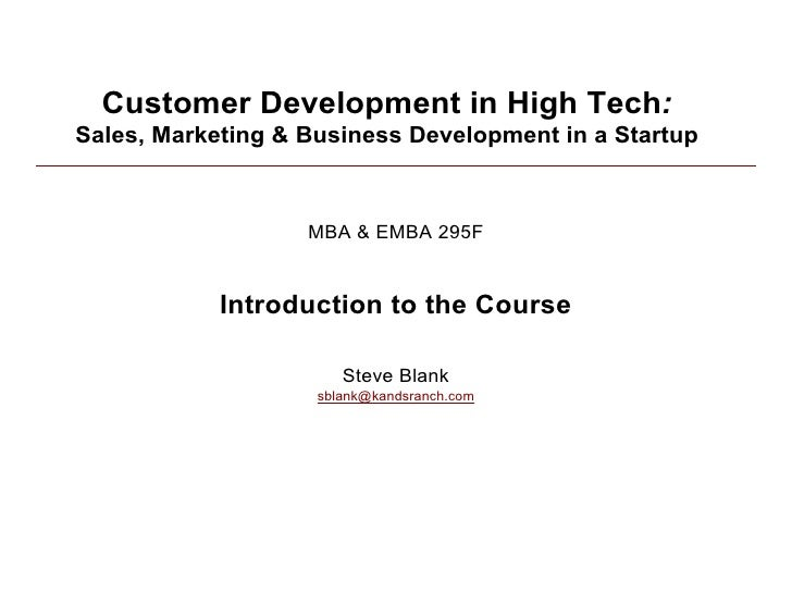 Customer Development in High Tech: Sales, Marketing & Business Development in a Startup                       MBA & EMBA 2...