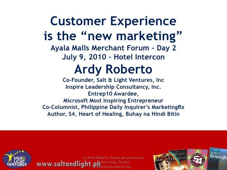 Customer experience   ardy roberto and jv wong- ayala malls merchant forum talk 2010