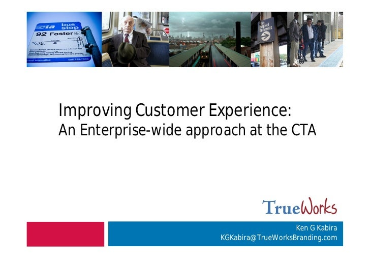 1     Improving Customer Experience: An Enterprise-wide approach at the CTA                                               ...