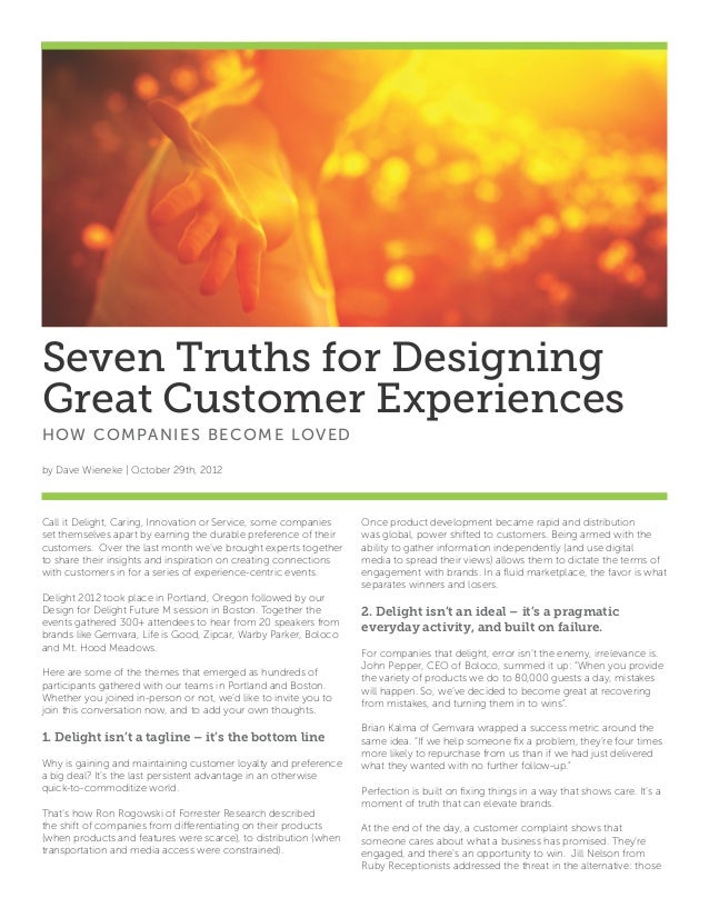 Seven Truths for DesigningGreat Customer ExperiencesHOW CO M PA NIE S B ECO M E LOVE Dby Dave Wieneke   October 29th, 2012...