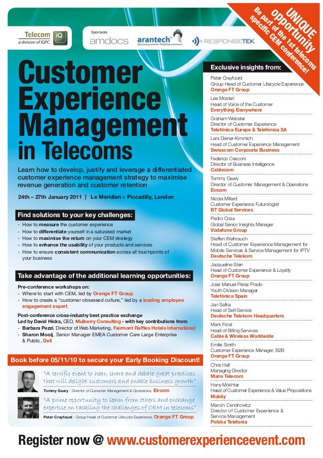 Customer Experience Management in Telecoms Register now @ www.customerexperienceevent.com 24th – 27th January 2011 | Le Mé...