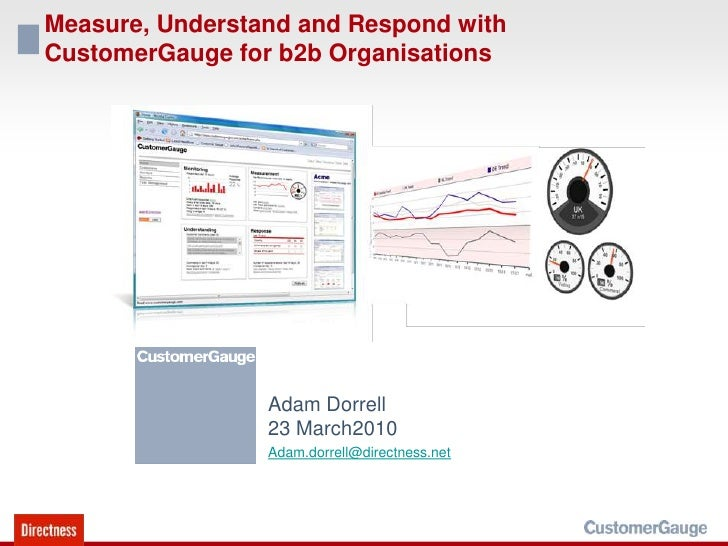 Measure, Understand and Respond with CustomerGauge for b2b Organisations<br />Adam Dorrell23 March2010 <br />Adam.dorrell@...