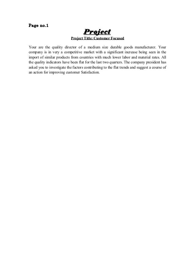 Page no.1                                    Project                            Project Title: Customer FocusedYour are th...