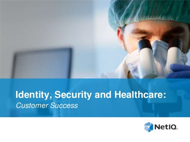 Identity, Security and Healthcare: Customer Success