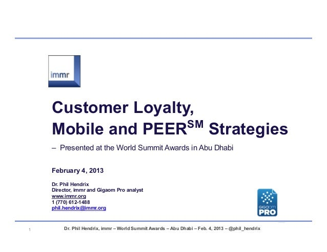 Customer Loyalty and Mobile Peer Strategies Dr. Phil Hendrix, immr - 20130204
