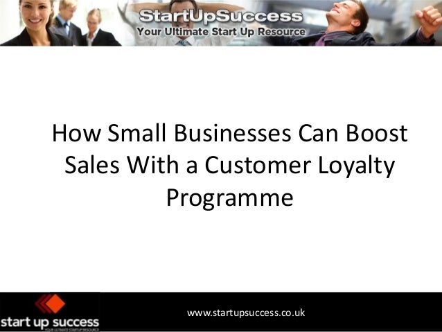 How Small Businesses Can Boost Sales With a Customer Loyalty Programme  www.startupsuccess.co.uk