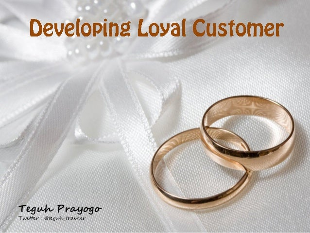 Developing Loyal Customer
