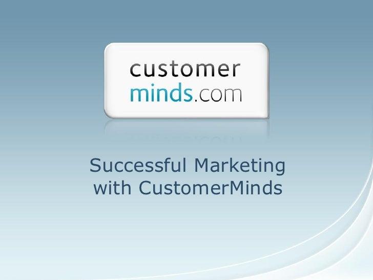 Successful Marketingwith CustomerMinds