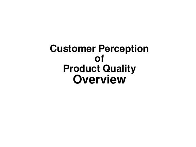 Customer PerceptionofProduct QualityOverview