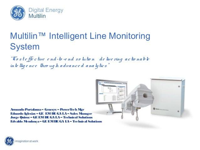 "Digital Energy          MultilinMultilin™ Intelligent Line MonitoringSystem""Co s t e ffe c tive e nd -to -e nd s o lutio n..."