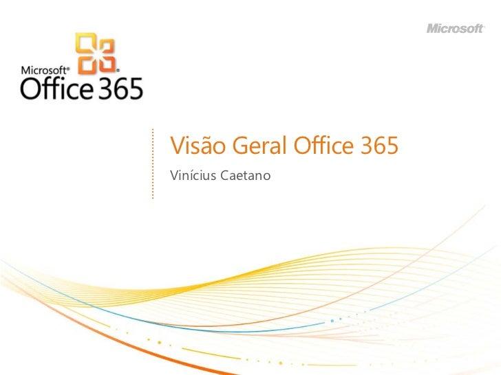 Visão Geral Office 365Vinícius Caetano