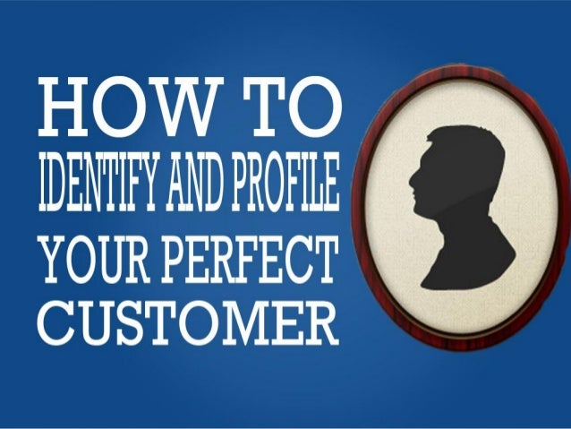 How To Identify and Know Your Ideal Customer - A Simple 5-Step Framework