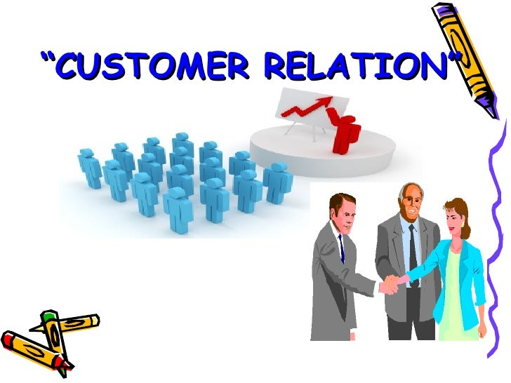 """CUSTOMER RELATION"""