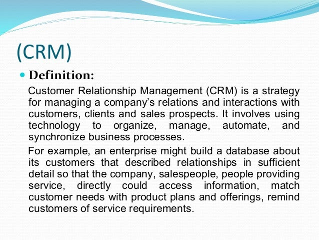 customer relations management definition Customer relationship management (crm) describes all aspects of sales, marketing and service interactions a company has with its customers or potential clients.