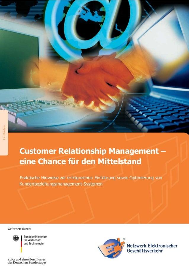Customer Relationship Management - Eine Chance für den Mittelstand - Praktische Hinweise zur erfolgreichen Einführung sowie Optimierung von Kundenbeziehungsmanagenment-Systemen - Netzwerk Elektronischer Geschäftsverkehr